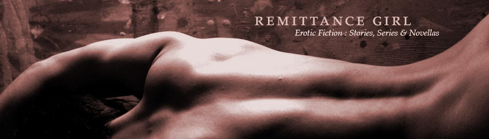 Remittance Girl  Erotic Fiction, Stories and Series.