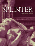 The Splinter: A Novel about Ecstasy, Religious and Otherwise by Remittance Girl